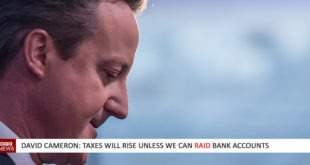 David Cameron: Taxes will rise unless we can raid bank accounts