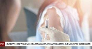 700 women in Columbia Vaccinated with Gardasil Sue Merck for $160 Million