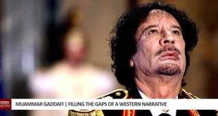 Muammar Gaddafi | Filling The Gaps Of A Western Narrative