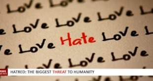 Hatred: The biggest threat to humanity