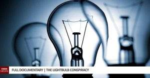 Full Documentary | The Lightbulb Conspiracy