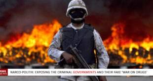 Narco-Politik: Exposing the Criminal Governments and their fake 'War on Drugs'