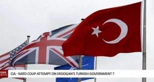 CIA - NATO Coup attempt on Erdogan's Turkish Government ?