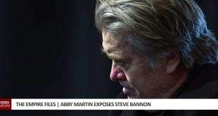 The Empire Files | Abby Martin Exposes Steve Bannon