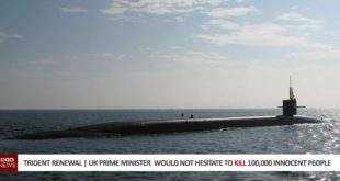 Trident Renewal | UK Prime Minister confirmed she would not hesitate to kill 100,000 innocent people