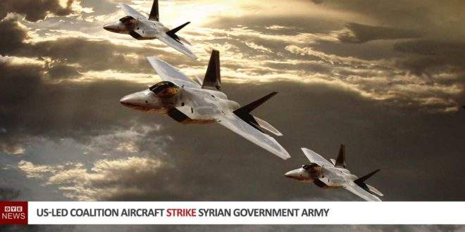 US-led Coalition Aircraft Strike Syrian Government Army